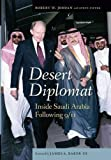 img - for Desert Diplomat: Inside Saudi Arabia Following 9/11 book / textbook / text book
