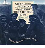 img - for [(When a Loose Cannon Flogs a Dead Horse There's the Devil to Pay: Seafaring Words in Everyday Speech)] [Author: Olivia A. Isil] published on (April, 1996) book / textbook / text book