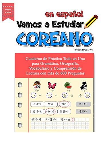 Vamos A Estudiar Coreano: Cuaderno de Práctica Todo en Uno para Gramática, Ortografía,