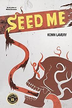 Seed Me by [Lavery, Konn]