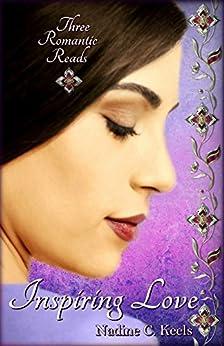 Inspiring Love: Three Romantic Reads by [Keels, Nadine C.]