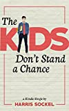 The Kids Dont Stand a Chance: Growing Up in Teach For America (Kindle Single)