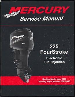 Mercury Service Manual 225 Fourstroke Electronic Fuel border=