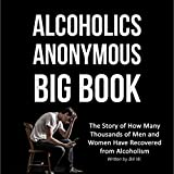 Alcoholics Anonymous Big Book (2nd Edition): The Story of How Many Thousands of Men and Women Have Recovered from Alcoholism