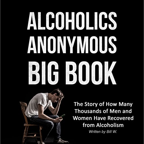 Alcoholics Anonymous Big Book (2nd Edition): The Story of How Many Thousands of Men and Women Have Recovered from (Big W Books)