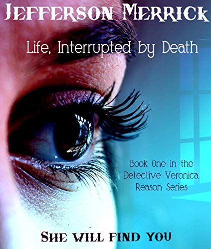 Life, Interrupted by Death: Book One in the Detective Veronica Reason Series (The Number One Ladies Detective Agency Cast)