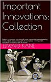 Important Innovations:  Collection: Robotic Innovation - the latest & most impressive robots including medical body bots, Jeeves with AI, humanoid, 1st ... (Innovations Changing Your Life Book 2)