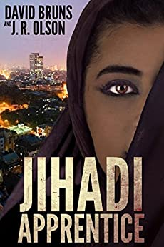 Jihadi Apprentice (The WMD Files Book 2) by [Bruns, David, Olson, J. R.]