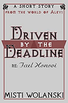 Driven by the Deadline by [Wolanski, Misti]