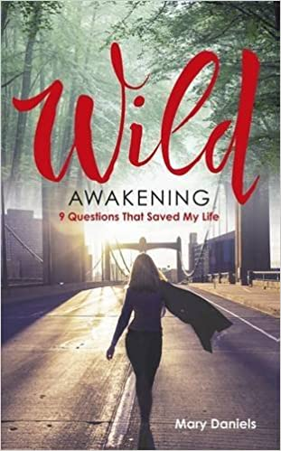 Wild Awakening: 9 Questions That Saved My Life