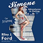 The Attorney: Simone: Adventures in Dating, Book 5 | Riley J. Ford