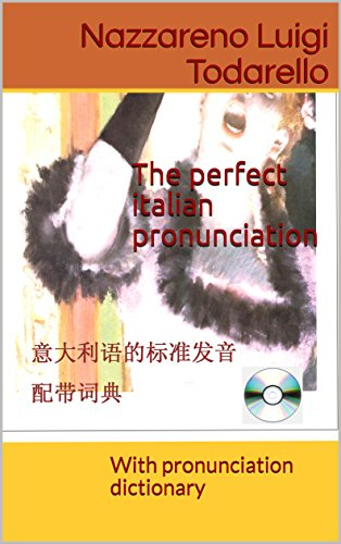 The perfect italian pronunciation: With pronunciation dictionary (Italian Edition) eBook: Nazzareno Luigi Todarello: Amazon.com.mx: Tienda Kindle