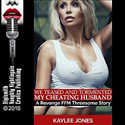 We Teased and Tormented My Cheating Husband