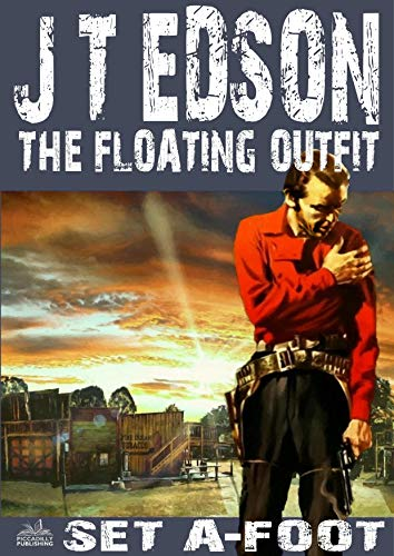 The Floating Outfit 31: Set A-Foot (A Floating Outfit for sale  Delivered anywhere in USA