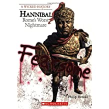 Wicked History: Hannibal: Rome's Worst Nightmare
