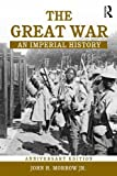 The Great War, John H. Morrow and Marc Ferro, 0415204402
