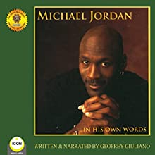 Michael Jordan - In His Own Words Audiobook by Geoffrey Giuliano Narrated by Geoffrey Giuliano