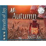 Breath of Joy: Ah, Autumn (Seasons Book 2)