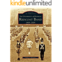 The University of Georgia Redcoat Band: 1905-2005 (Images of America) book cover