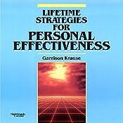 Lifetime Strategies for Personal Effectiveness   Garrison Krause
