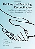 Thinking and Practicing Reconciliation: Teaching and Learning Through Literary Responses to Conflict