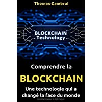 Comprendre la Blockchain : Une technologie qui a changé la face du monde