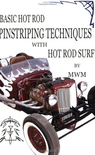 HOT ROD SURF ® Basic Hot Rod Pinstriping Techniques with Hot Rod Surf by MWM