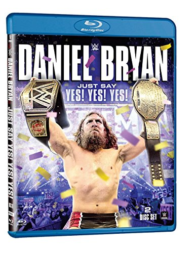 Daniel Bryan: Just Say Yes! Yes! Yes! [Blu-ray]