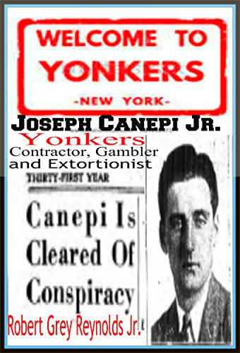 Joseph Canepi Jr.: Yonkers Contractor, Gambler and - Yonkers County