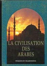 La civilisation des arabes par Gustave Le Bon