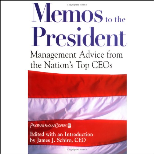 Memos to the President: Command Advice from the Nation's Top CEOs