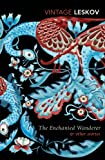 The Enchanted Wanderer and Other Stories (Vintage Classics)