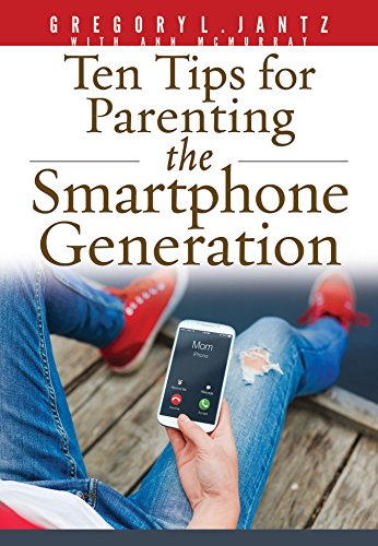 Ten Tips for Parenting The Smartphone Generation Parenting Tips