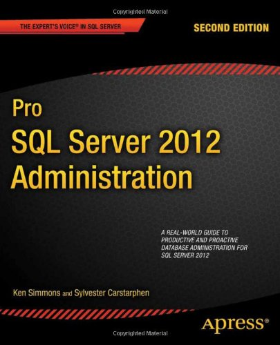[PDF] Pro SQL Server 2012 Administration, 2nd Edition Free Download | Publisher : Apress | Category : Computers & Internet | ISBN 10 : 1430239158 | ISBN 13 : 9781430239154
