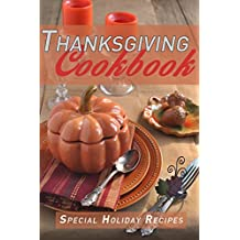 Thanksgiving Cookbook: Special Holiday Recipes