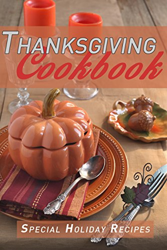 Thanksgiving Cookbook: Special Holiday Recipes by [Hansan, Kimberly]
