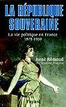 La République souveraine:La vie politique en France (1879-1939) par Rémond