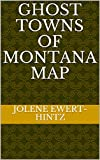 #9: Ghost Towns of Montana Map