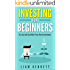 Investing For Beginners : Do Less and Earn More On Your Investments