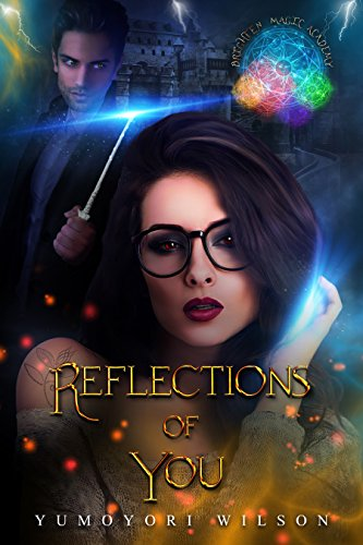 REFLECTIONS OF YOU (Brighten Magic Academy Book 1) cover