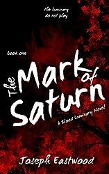 The Mark of Saturn (Blood Luminary) (Volume 1)