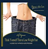 Think Yourself Thin to Lose Weight Fast - Guided Self-Hypnosis
