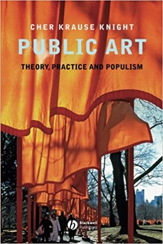 com public art theory practice and populism  public art theory practice and populism 1st edition