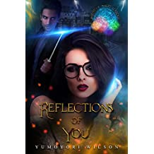 REFLECTIONS OF YOU (Brighten Magic Academy Book 1)