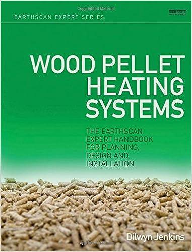 Wood Pellet Heating Systems: The Earthscan Expert Handbook ...