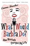 What Would Barbra Do?, Emma Brockes, 0061374644
