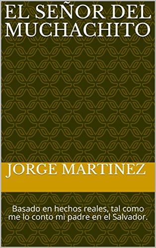 Amazon el seor del muchachito spanish edition ebook jorge el seor del muchachito spanish edition by martinez jorge fandeluxe Gallery