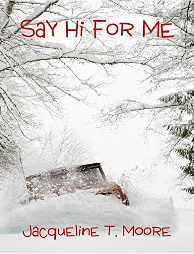 Say Hi For Me by [Moore, Jacqueline T.]