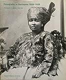img - for Fotografie in Suriname, 1839-1939 =: Photography in Surinam, 1839-1939 (Fotografie uit de collectie van het Museum voor Volkenkunde) (Dutch Edition) book / textbook / text book