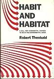 Habit and Habitat, Robert Theobald, 0133720373